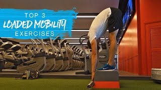 My Top 3 Loaded Mobility Exercises With BONUS Exercise