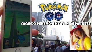 Pokemon GO - Caçando Pokemons na Avenida Paulista!