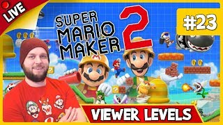 🔴 Super Mario Maker 2 - Getting Bullied By Barb Levels + Viewer Levels! - LIVE STREAM [#23]