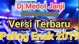 Download Dj Medot Janji||(Kartonyono)Versi Terbaru||Nyesel Gk play||Sobbat ambyaaarr||Paling enak