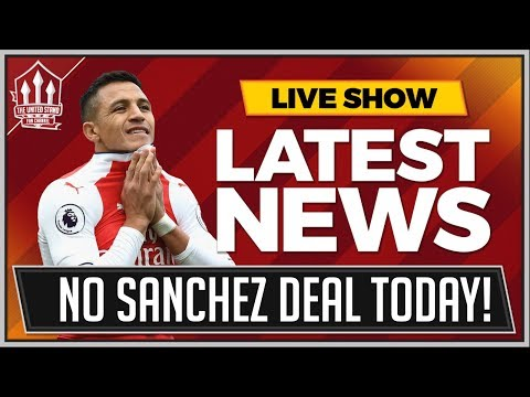 No Alexis SANCHEZ Deal Today! MANCHESTER UNITED Transfer New