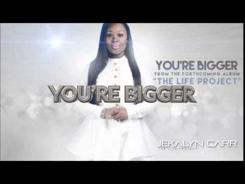 Jekalyn Carr - You're Bigger  (Original Key with Background Vocals)