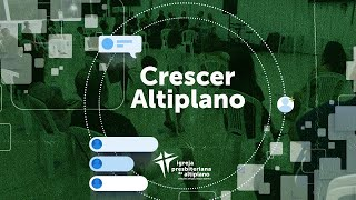 Crescer Altiplano Online - 07/07