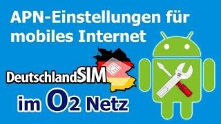 DeutschlandSIM: APN-Einstellungen für mobiles Internet im o2 Netz