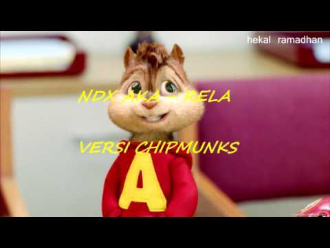 NDX AKA - RELA (VERSI CHIPMUNKS + RAP)