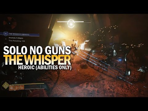 Solo The Whisper Heroic No Guns (Abilities Only) [Destiny 2]