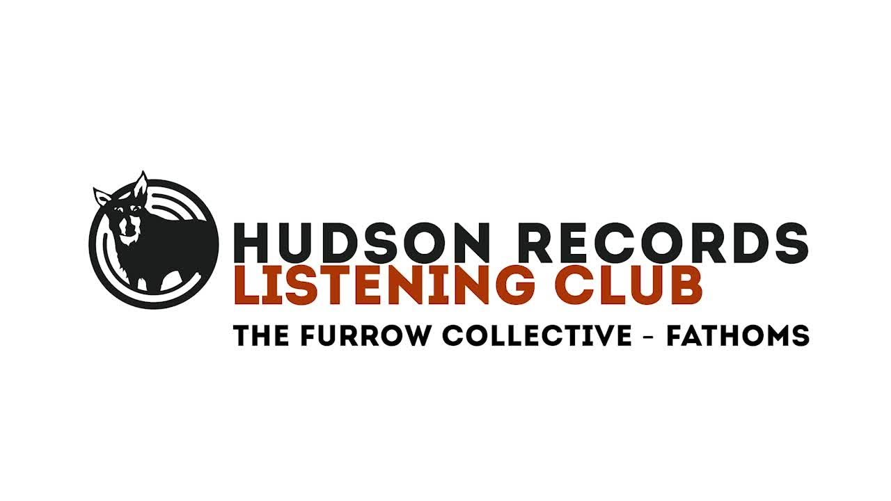The Furrow Collective – Hudson Records Listening Club - The Furrow