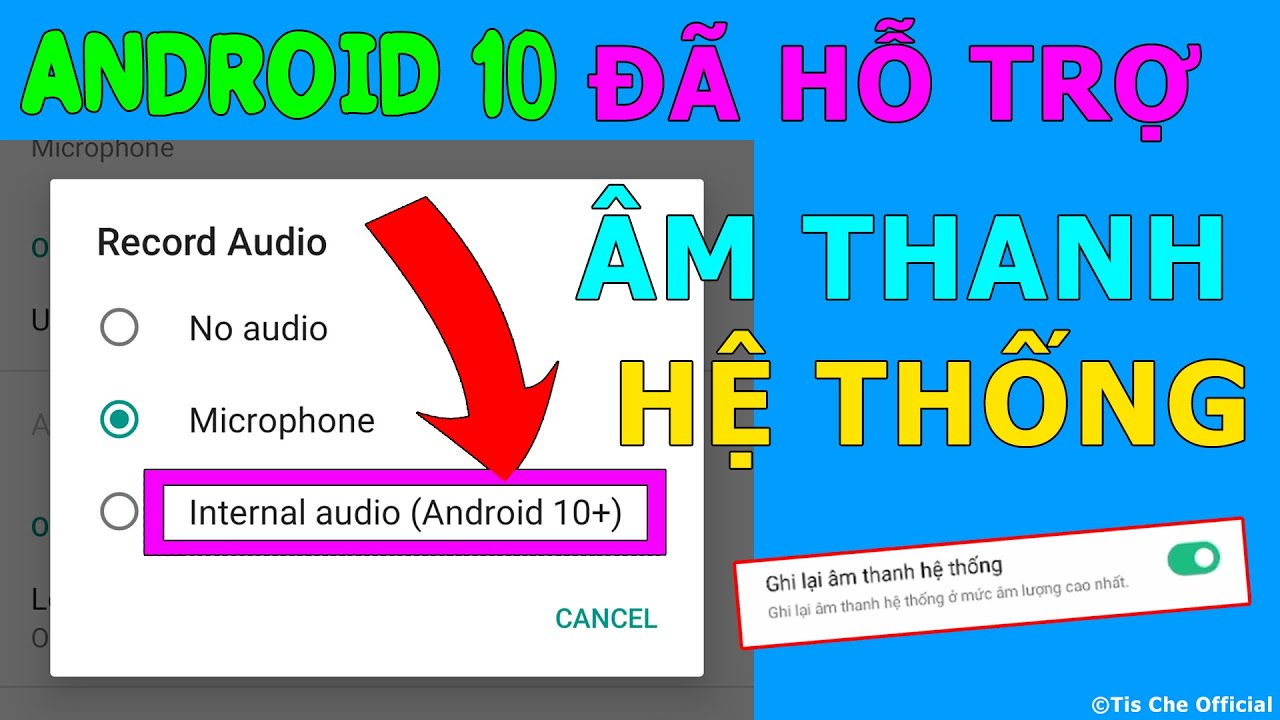 CẬP NHẬT ANDROID 10 NGAY ĐỂ GHI ÂM THANH NỘI BỘ (INTERNAL SOUND ON ANDROID 10) | Tis Che Official