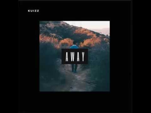 Kuizz - Away (Best Audio)