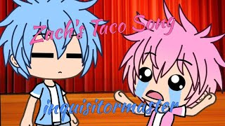 Zach's Taco Song ~ inquisitormaster (Gacha Life ver.)