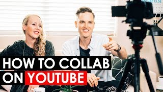 How To Collaborate With Other YouTubers — 5 YouTube Collaboration Tips