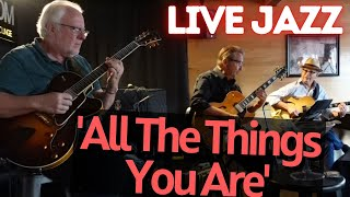 All The Things You Are   3 Jazz Guitarists   Live Jazz Guitar Performance 9.21.21   Paso Robles, CA