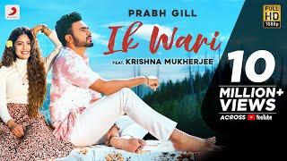 Prabh Gill - Ik Wari | Raj Fatehpur | SunnyVik | Romantic Punjabi Song 2020
