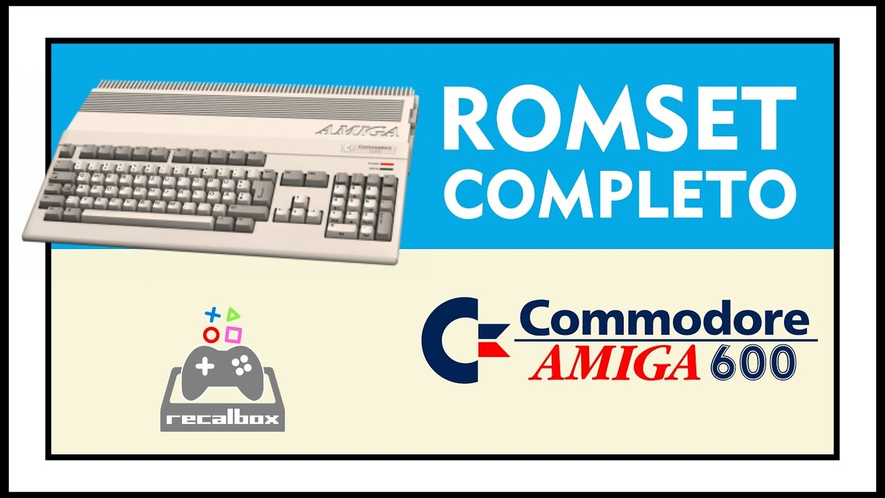 DOWNLOAD ROMSET COMPLETO - COMMODORE AMIGA 600