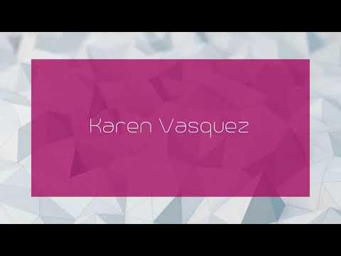 Karen Vasquez - Appearance