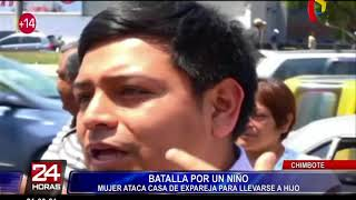 Chimbote: mujer irrumpe en casa de ex pareja para llevarse a su hijo
