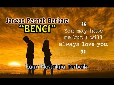 Lagu Nostalgia - JANGAN PERNAH BERKATA BENCI (Official Lyrics Video)