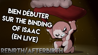 Bien débuter sur The Binding of Isaac Rebirth/Afterbirth