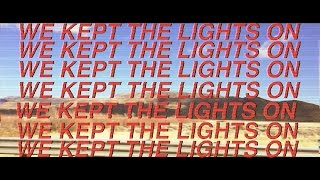 WE KEPT THE LIGHTS ON (LYRIC VIDEO)
