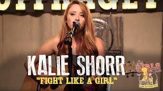 """Kalie Shorr - """"Fight Like A Girl"""""""