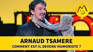 Arnaud Tsamere : comment est-il devenu humoriste ?