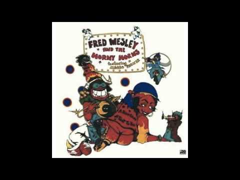 Fred Wesley & The Horny Horns - A Blow For Me, A Toot For You