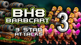BARB + CANNON CART: BH8 ATTACK STARTEGY | 3 STAR BUILDER HALL 8 ATTACKS | CLASH OF CLANS #3