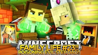 minecraft family life ep 23 poisoning our evil stepdad baby leah