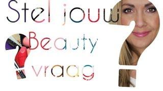 Stel jouw beauty vraag - deel 2