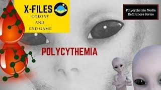 X-files Polycythemia Alien Retrovirus Colony and End Game