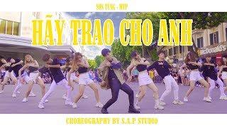 [COSPLAY SƠN TÙNG CỰC CHẤT] Hãy Trao Cho Anh - Sơn Tùng M-TP ft. Snoop Dogg | S.A.P's CHOREOGRAPHY