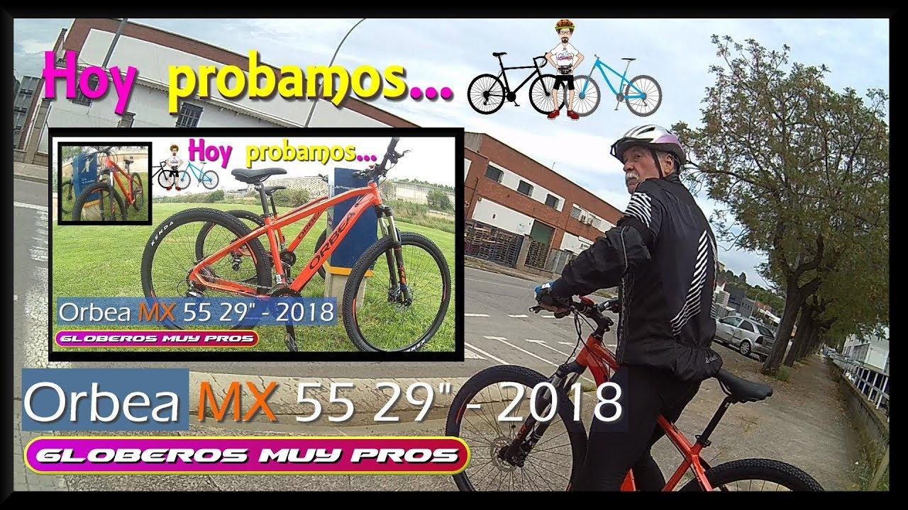 Orbea Mx 29 Probamos La Bicicleta Orbea Mx 55 29 2018 Entrenamiento Del Día 75 Km