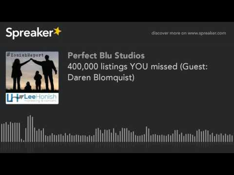 400,000 listings YOU missed (Guest: Daren Blomquist) (part 1 of 4)
