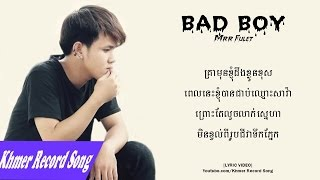 【LYRIC VIDEO】BAD BOY - MRR FULET [Khmer Record Song]