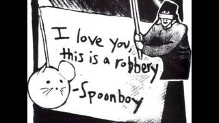 Spoonboy - I Love You This Is A Robbery (Full Album)