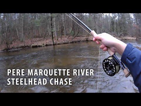 Pere Marquette River Steelhead Chase Spring 2017