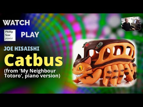 Joe Hisaishi: Catbus, from the anime ' My Neighbor Totoro '