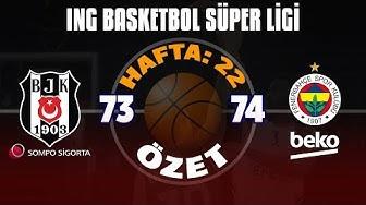 BSL 22. Hafta Özet   Beşiktaş Sompo Sigorta 73-74 Fenerbahçe Beko