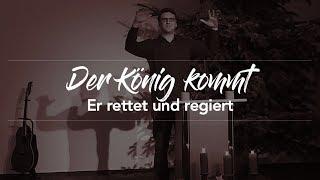 Der König kommt! Er rettet und regiert - Matthäus 2,1-8 - Maiko Müller