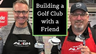 How To Build golf Clubs, A teaching moment 2019
