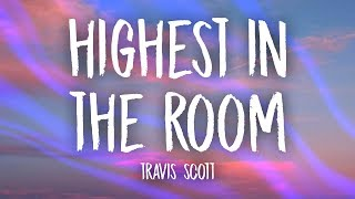 Travis Scott - HIGHEST IN THE ROOM (Lyrics)