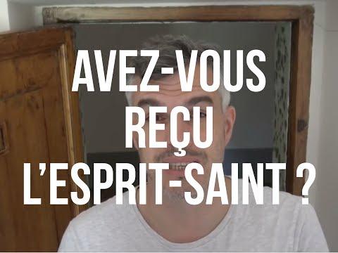 Avez-vous reçu L'Esprit-Saint ?