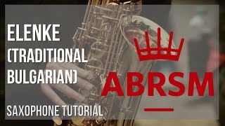 How to play Elenke by Traditional Bulgarian on Alto Sax Tutorial
