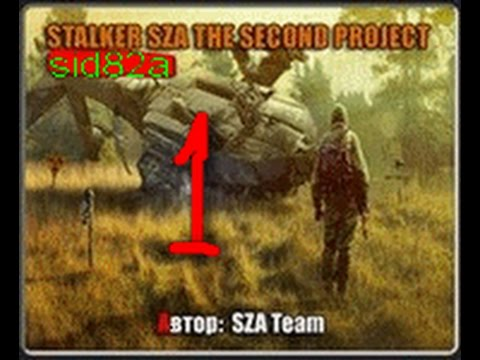 Lets Play  по моду  STALKER SZA THE SECOND PROJECT # 1
