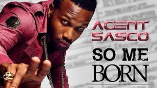 Agent Sasco - So Mi Born [Fix Up Riddim] March 2015