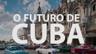 O futuro de Cuba