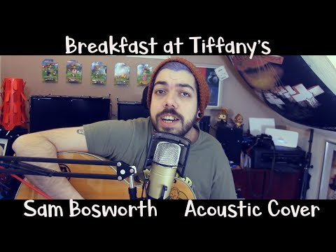 Breakfast at Tiffany's - Sam Bosworth (Deep Blue Something Cover)