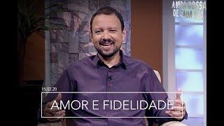 Amor e Fidelidade / A Vida Nossa de Cada Dia - 15/02/2020