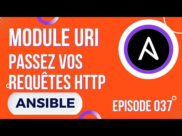 ANSIBLE -37. MODULE URI : PASSER DE REQUETES HTTP