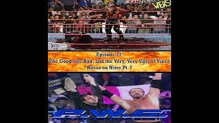 Episode 11 - Vince Russo's WCW Nitro Pt. 2 (Podcast Wrestling Society)